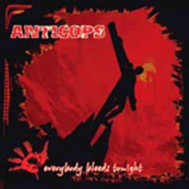 Anticops - Everybody bleeds tonight CD