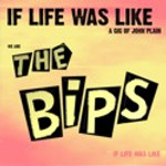Bips (the) - If Life was Like - LP