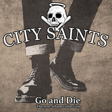 City Saints - Go and Die - A collection of non-album tracks - CD