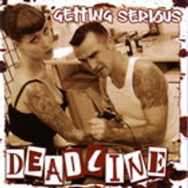 DEADLINE- Getting serious CD