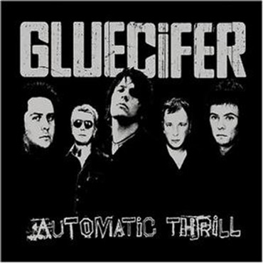 Gluecifer- Automatic Thrill- (CD)