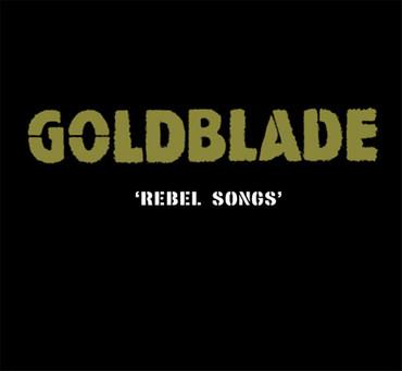 Goldblade - Rebel Songs (Digipack) CD