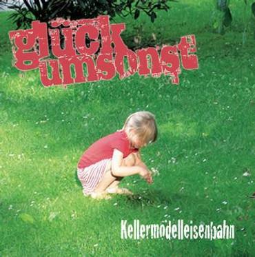 GLÜCK UMSONST - Kellermodelleisenbahn- CD