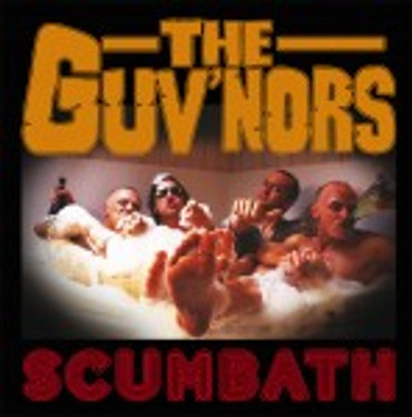 "Guv`nors, The - ""Scumbath"" - Single"