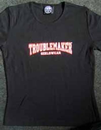 Troublemaker Girlie Shirt