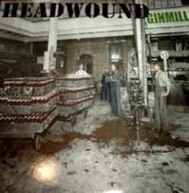 Headwound- Ginmill- LP
