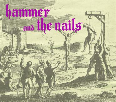 Hammer And The Nails - Hammer and the nails Digipack CD (lim 250
