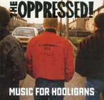 Oppressed (the) - Music for Hooligans - LP  001