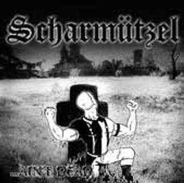 Scharmützel - ...Ain't Dead - CD