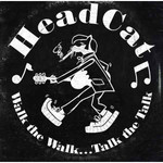 HeadCat - Walk the Walk... Talk the Talk - LP  001
