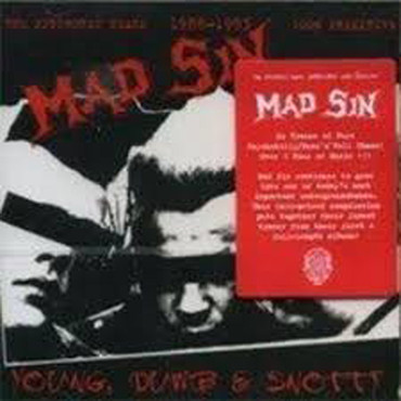 Mad Sin - Young, Dumb & Snotty - CD