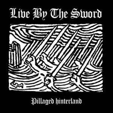 Live by the Sword - Pillaged Hinterland - Single