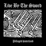 Live by the Sword - Pillaged Hinterland - Single 001