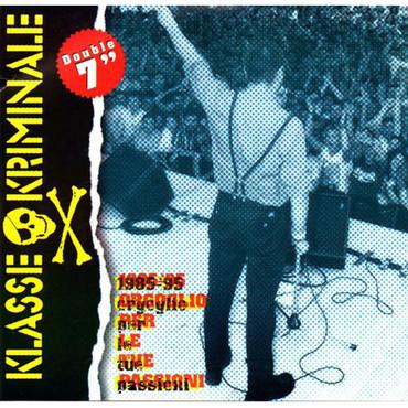 Klasse Kriminale - 1985 - '95 Orgoglio per le tue passioni - DoSingle