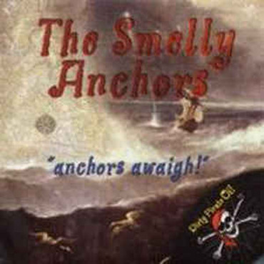 Smelly Anchors (the) - Anchors Awaigh! - Single