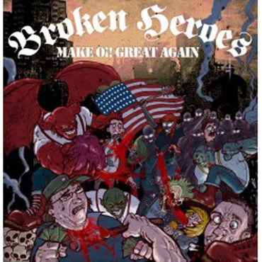 Broken Heroes - Make Oi! great again - LP