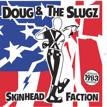 "Doug & The Slougz - Skinhead Faction - 10""LP"