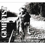 Gimp Fist - Never give up on you - LP