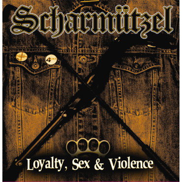 Scharmützel - Loyalty, Sex & Violence - CD