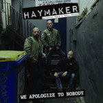 Haymaker - We apologize to nobody - LP