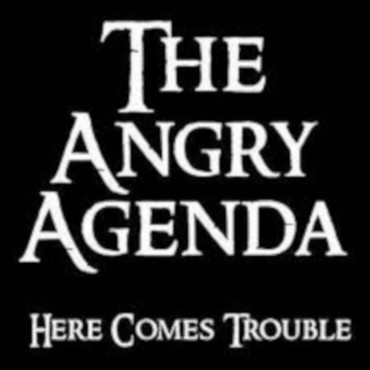 Angry Agenda (the) - Here comes trouble - CD