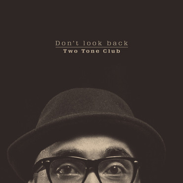 Two Tone Club - Don't look back - LP