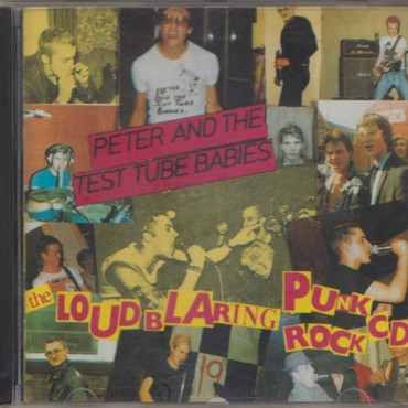 Peter and the Test Tube Babies - The Loud Blaring Punk Rock - CD