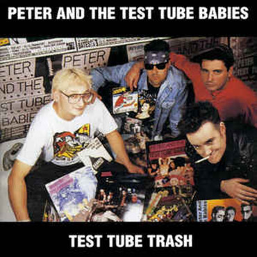 Peter and the Test Tube Babies - Test Tube Trash - CD