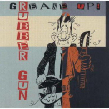 Rubber Gun - Grease Up! - LP
