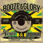 Booze & Glory & The Londonians - The Reggae Session - Single