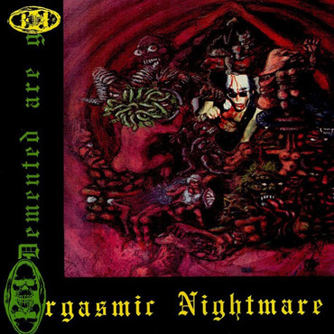 Demented are go - Orgasmic Nightmare - LP