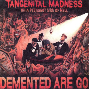 Demented are go - Tangenital madness on a pleasant side of hell - LP