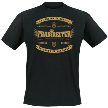 T-Shirt - Trabireiter - Schenk er ein - schwarz
