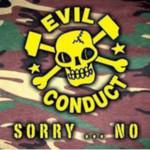 Evil Conduct - Sorry... no - CD 001