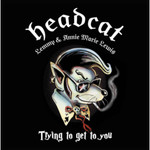 HeadCat - Lemmy & Annie Marie Lewis - Trying to get to you - Single