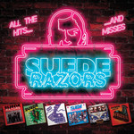 Suede Razors - All the Hits... and misses - LP 001