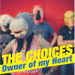 Choices (the) - Owner of my heart - Single - limitiert