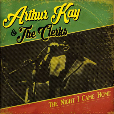 Arthur Kay & the Clerks - The night I came home - LP