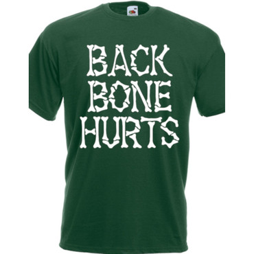 T-Shirt - Backbone Hurts - Bones - dark green