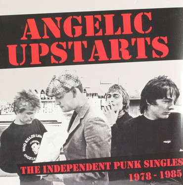Angelic Upstarts - The independent punk singles  1978-1985 - DoLP