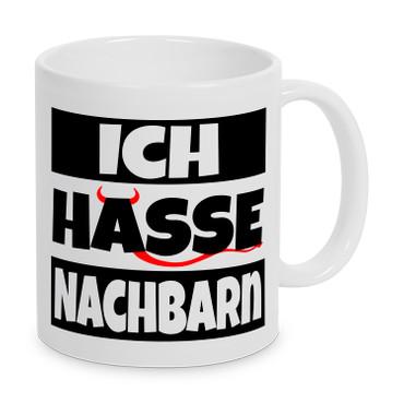 ICH HASSE NACHBARN - Tasse - Kaffeebecher - Geschenk