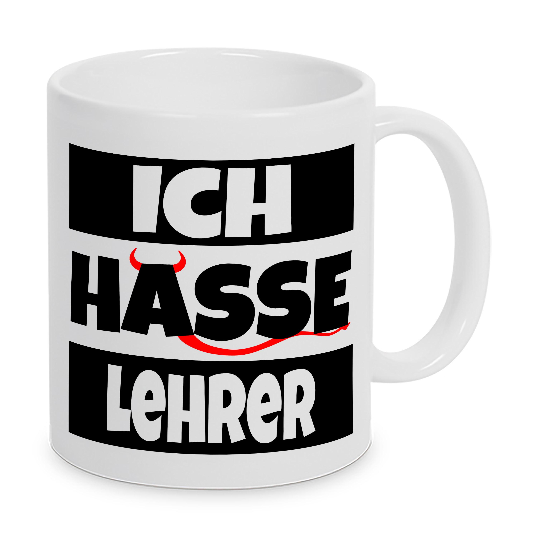 ICH HASSE LEHRER - Tasse - Kaffeebecher - Geschenk
