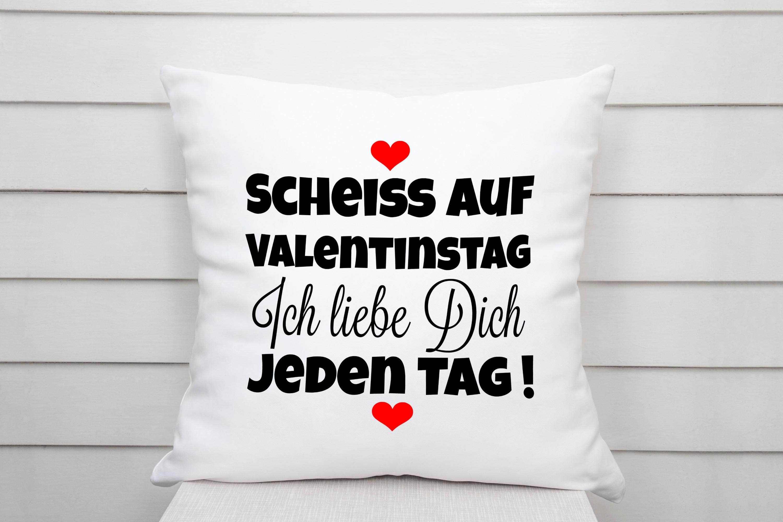 Scheiß Auf Valentinstag Ich Liebe Dich Jeden Tag