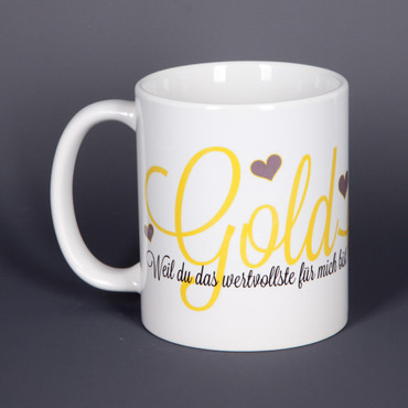 Goldstück - Tasse mit Spruch - bedruckte Tasse