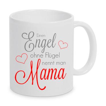 Ein Engel ohne Flügel nennt man Mama - Tasse