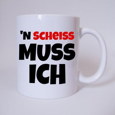 N´Scheiss muss ich - Tasse – Bild 1