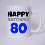 Happy Birthday 80 - Tasse 001