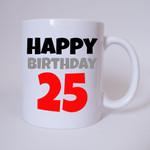 Happy Birthday 25 - Tasse 001