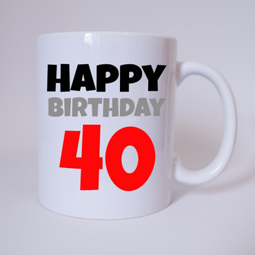 Happy Birthday 40 - Tasse