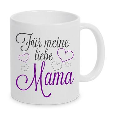 Für meine liebe Mama - Tasse